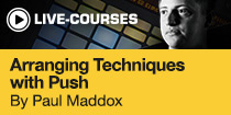 Arranging Techniques With Push by Paul Maddox