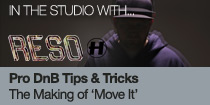 Pro DnB Tips & Tricks - Making 'Move It' by Reso